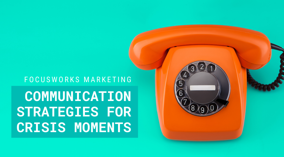 Communication Strategies for Crisis Moments