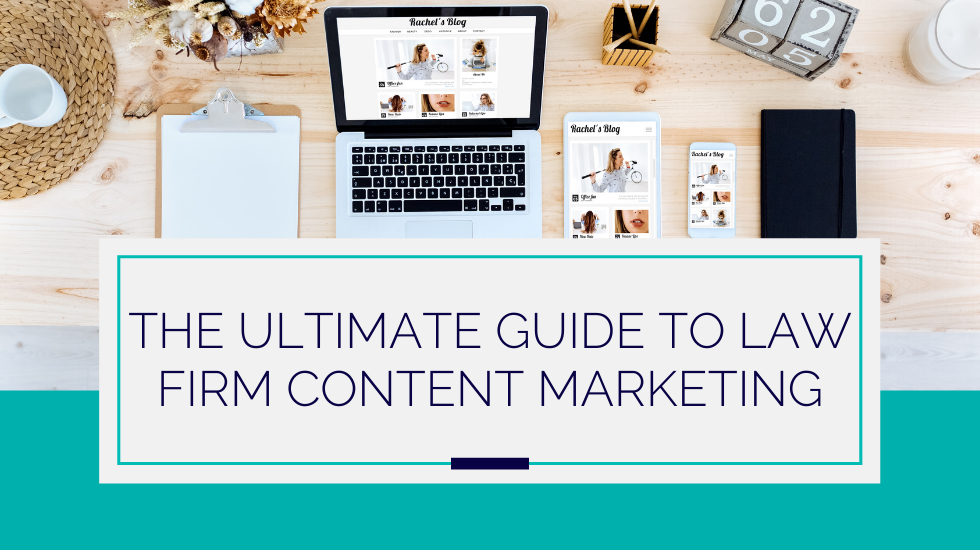 The Ultimate Guide to Law Firm Content Marketing