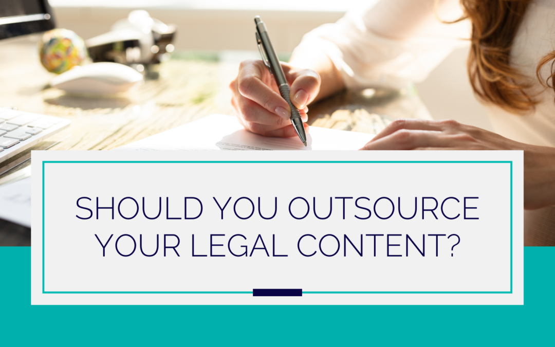 Should You Outsource Your Legal Content?